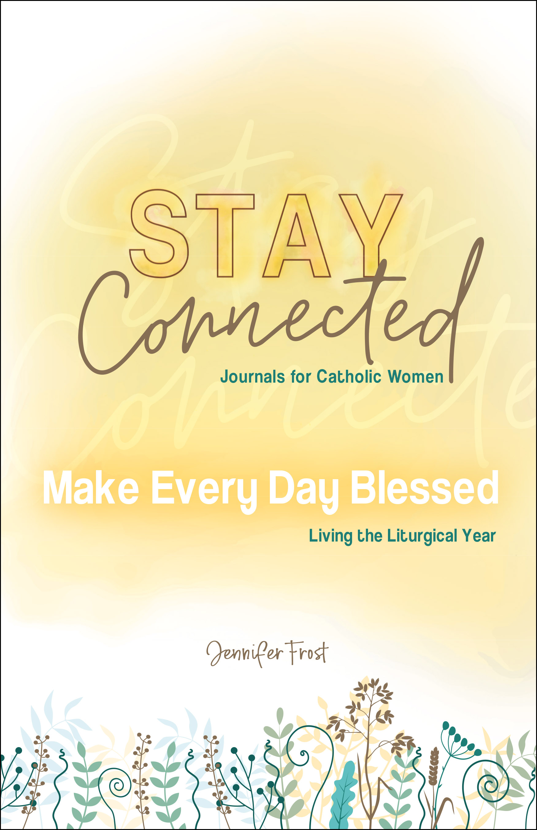 Stay Connected Make Every Day Blessed cover